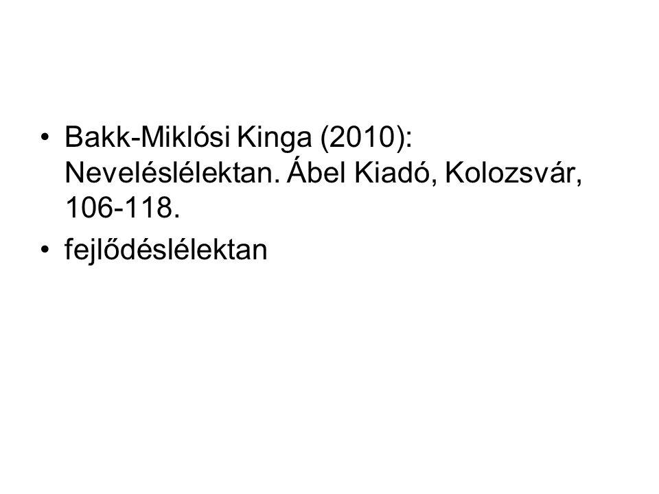 Bakk-Miklósi Kinga (2010): Neveléslélektan