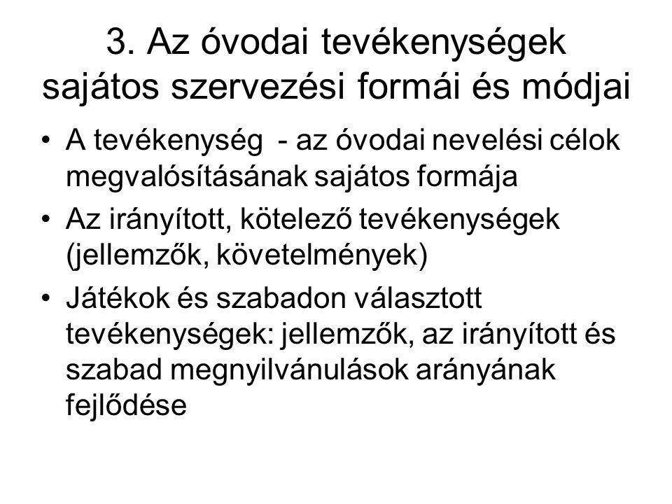 3. Az óvodai tevékenységek sajátos szervezési formái és módjai