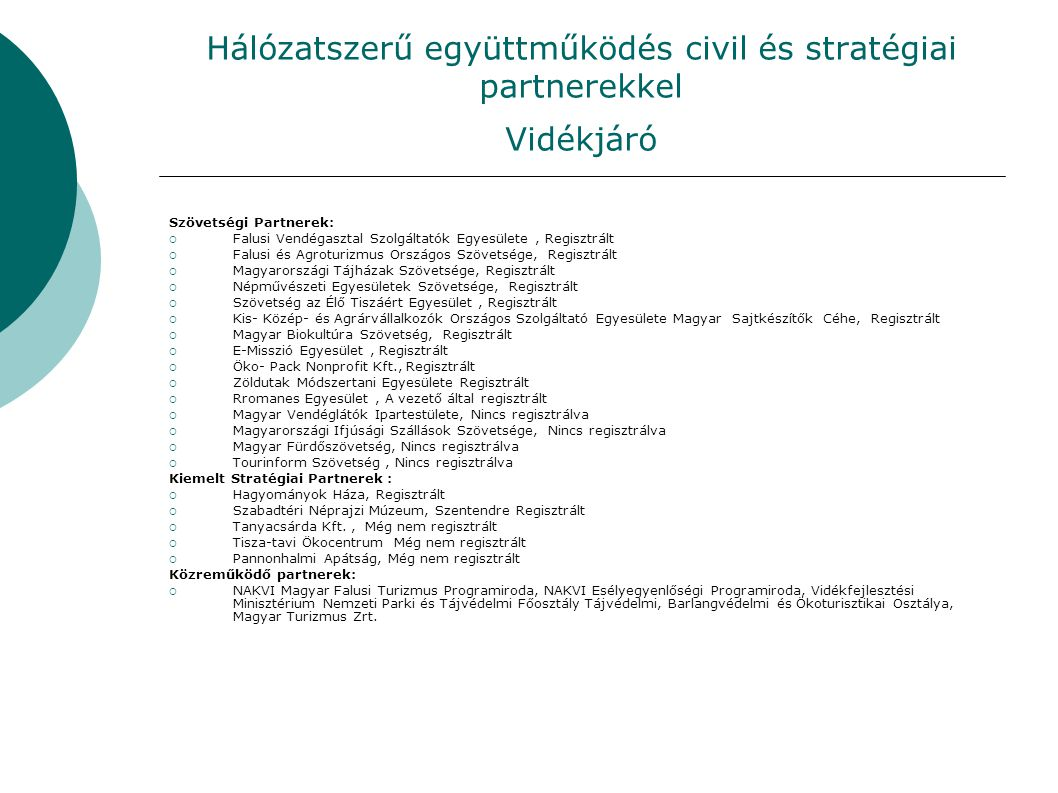 Hálózatszerű együttműködés civil és stratégiai partnerekkel Vidékjáró