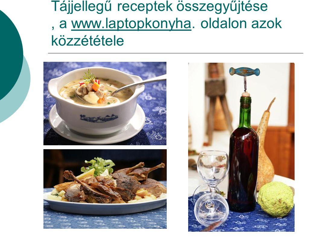 Tájjellegű receptek összegyűjtése , a www. laptopkonyha