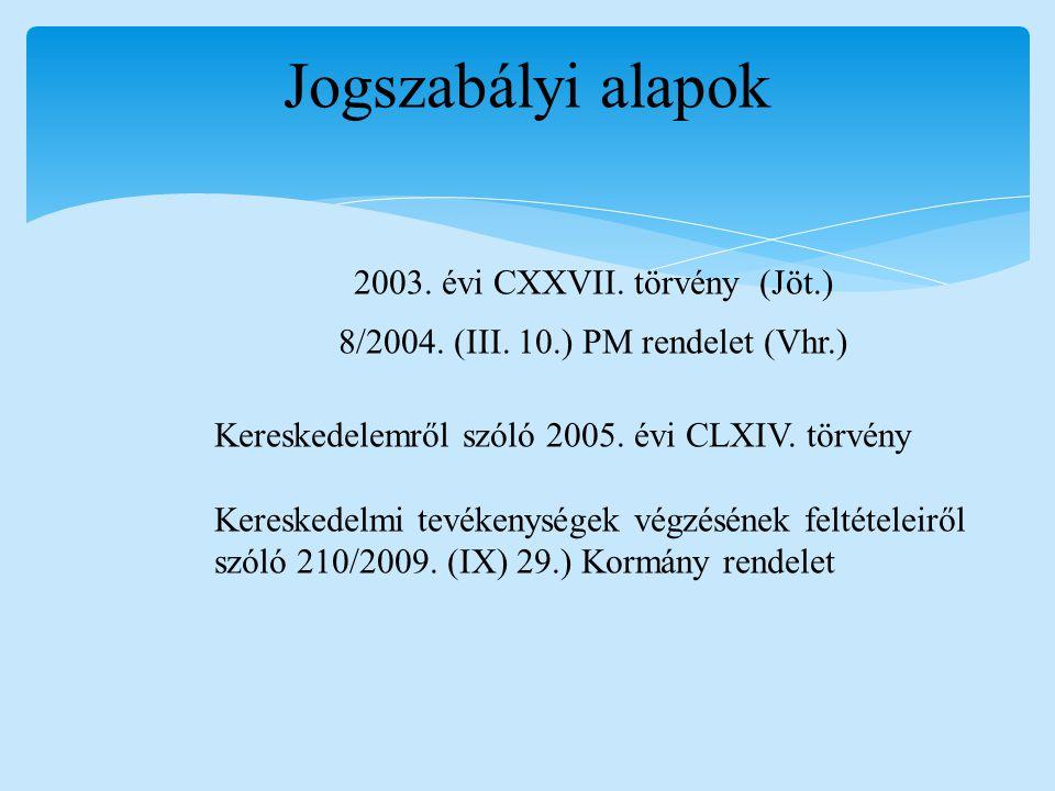Jogszabályi alapok 2003. évi CXXVII. törvény (Jöt.)