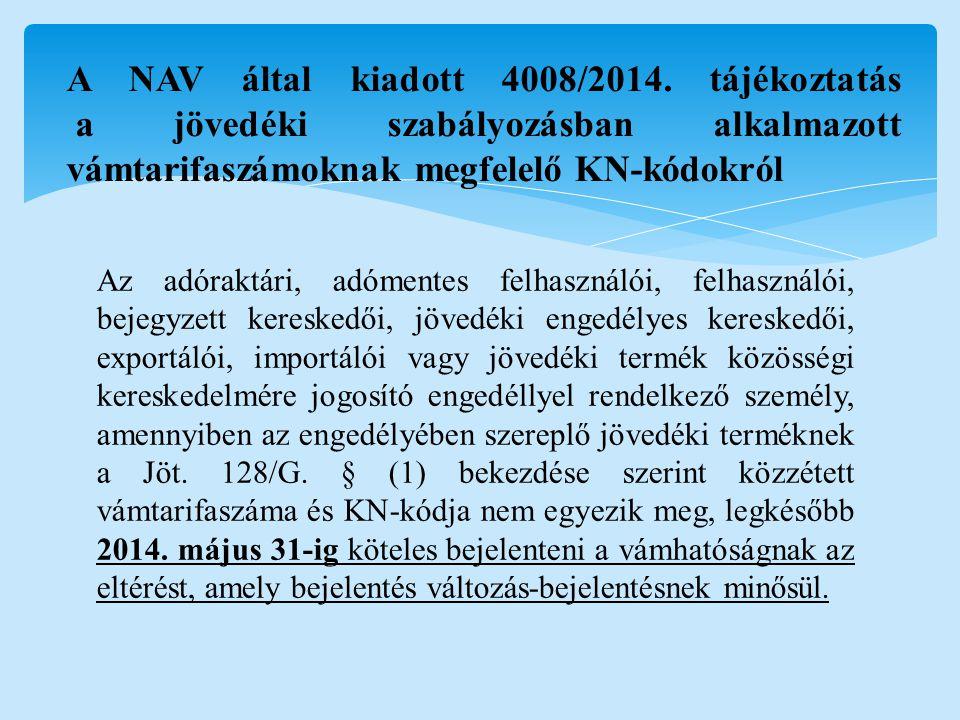 A NAV által kiadott 4008/2014. tájékoztatás a jövedéki szabályozásban alkalmazott vámtarifaszámoknak megfelelő KN-kódokról