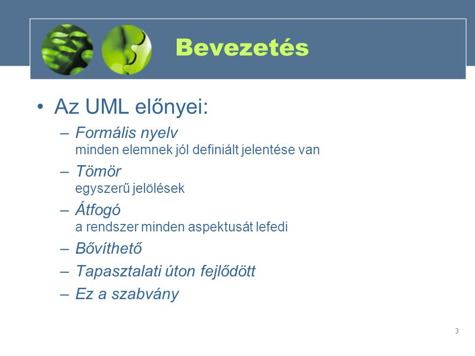 Bevezetés Az UML előnyei:
