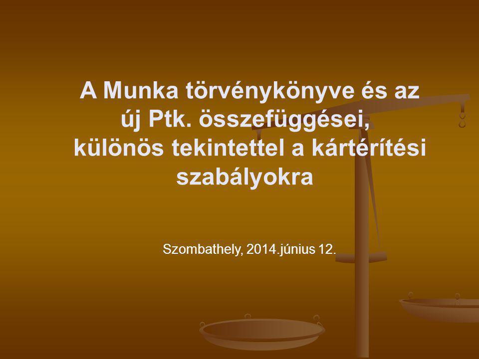 A Munka törvénykönyve és az új Ptk. összefüggései,
