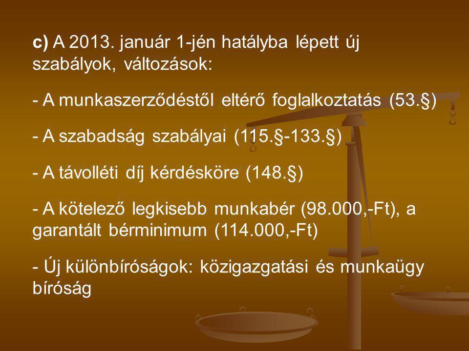 c) A 2013. január 1-jén hatályba lépett új szabályok, változások: