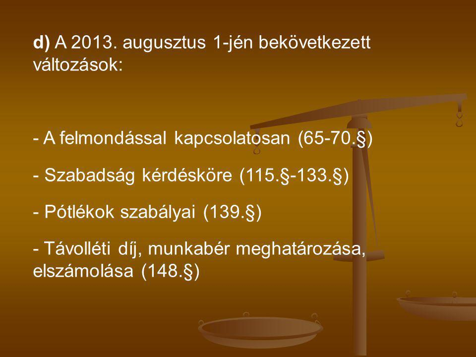 d) A 2013. augusztus 1-jén bekövetkezett változások: