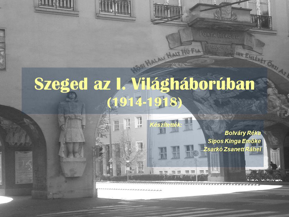 Szeged az I. Világháborúban (1914-1918)