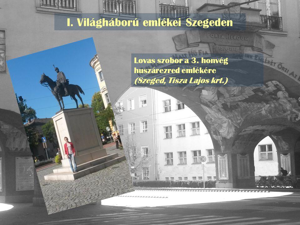 I. Világháború emlékei Szegeden
