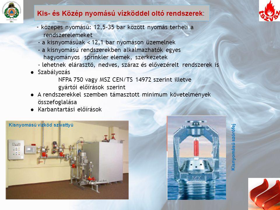 Kis- és Közép nyomású vízköddel oltó rendszerek: