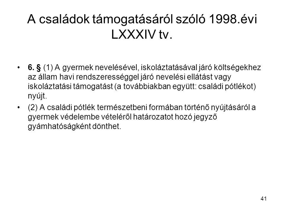 A családok támogatásáról szóló 1998.évi LXXXIV tv.