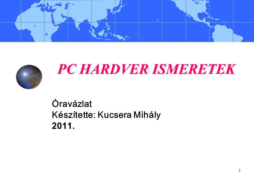 Óravázlat Készítette: Kucsera Mihály 2011.