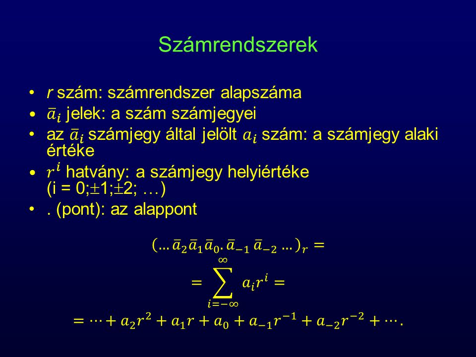 Számrendszerek r szám: számrendszer alapszáma