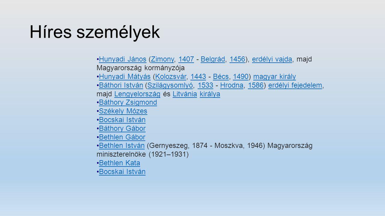 Híres személyek Hunyadi János (Zimony, 1407 - Belgrád, 1456), erdélyi vajda, majd Magyarország kormányzója.