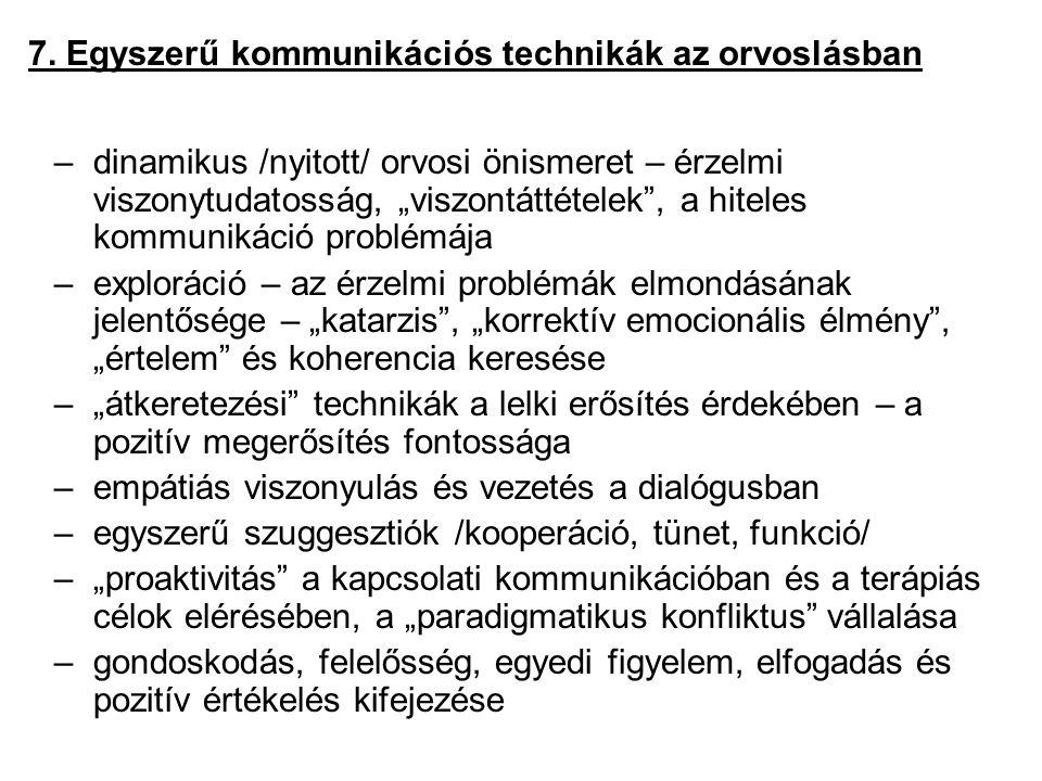 7. Egyszerű kommunikációs technikák az orvoslásban