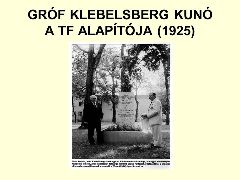 GRÓF KLEBELSBERG KUNÓ A TF ALAPÍTÓJA (1925)