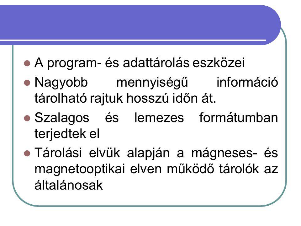A program- és adattárolás eszközei
