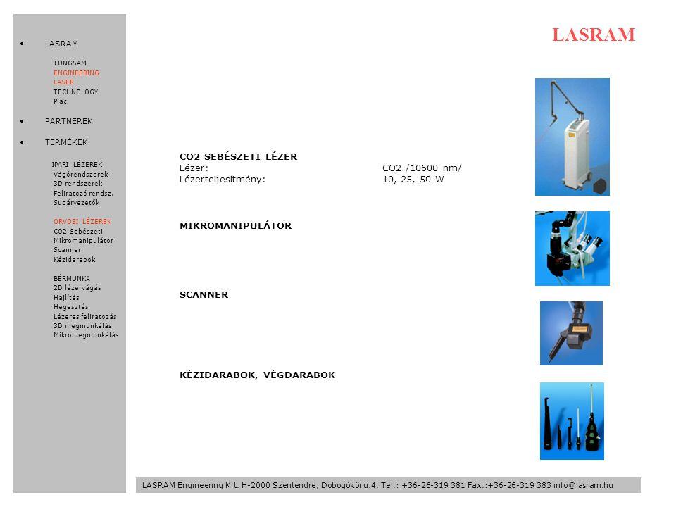 LASRAM CO2 SEBÉSZETI LÉZER Lézer: CO2 /10600 nm/
