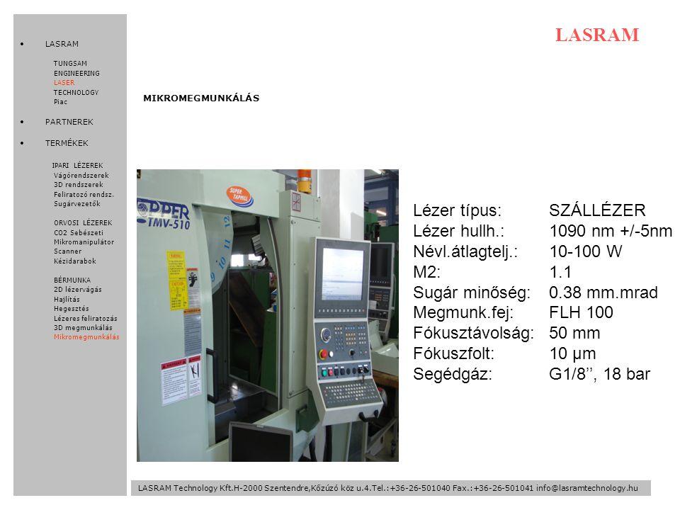 LASRAM Lézer típus: SZÁLLÉZER Lézer hullh.: 1090 nm +/-5nm