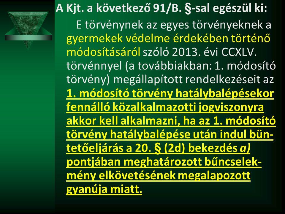 A Kjt. a következő 91/B. §-sal egészül ki: