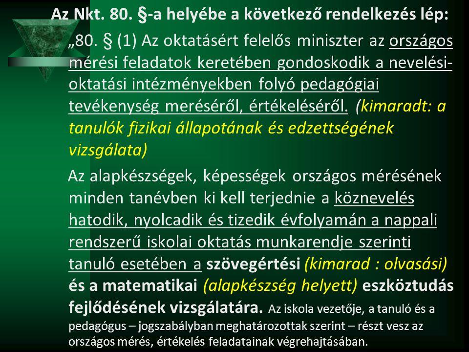 Az Nkt. 80. §-a helyébe a következő rendelkezés lép: