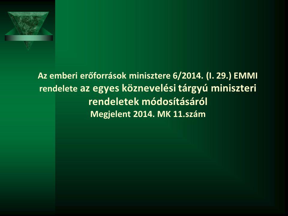 Az emberi erőforrások minisztere 6/2014. (I. 29
