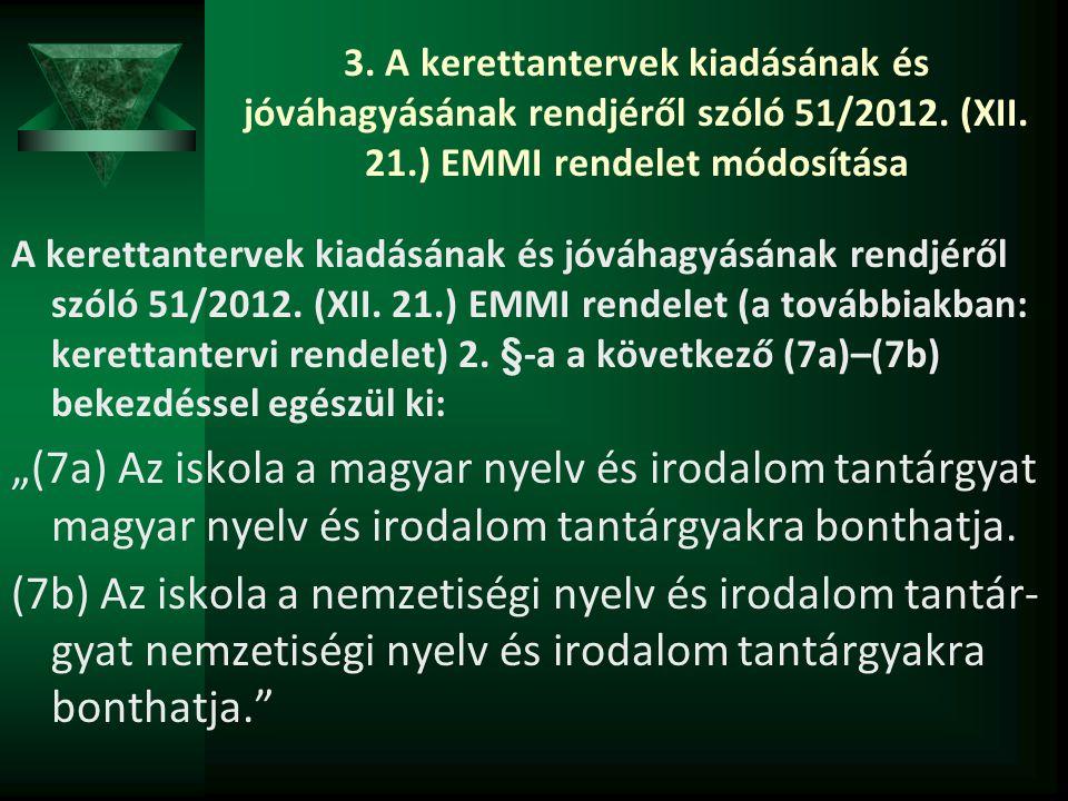 3. A kerettantervek kiadásának és jóváhagyásának rendjéről szóló 51/2012. (XII. 21.) EMMI rendelet módosítása