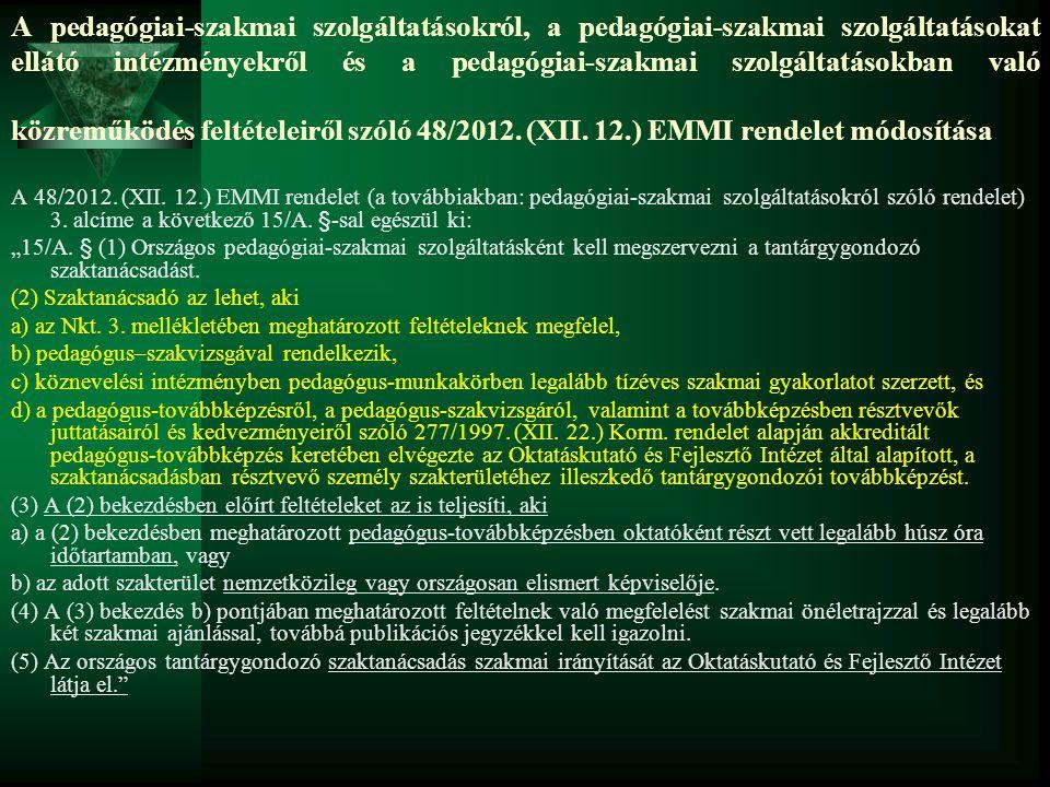 A pedagógiai-szakmai szolgáltatásokról, a pedagógiai-szakmai szolgáltatásokat ellátó intézményekről és a pedagógiai-szakmai szolgáltatásokban való közreműködés feltételeiről szóló 48/2012. (XII. 12.) EMMI rendelet módosítása