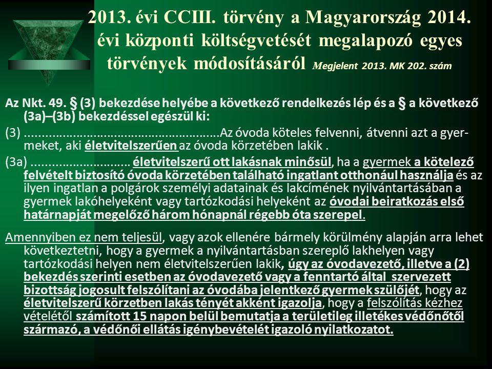 2013. évi CCIII. törvény a Magyarország 2014