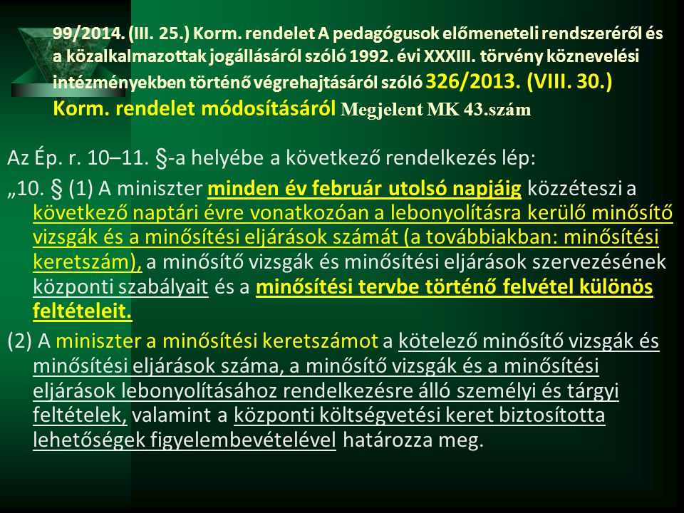 Az Ép. r. 10–11. §-a helyébe a következő rendelkezés lép: