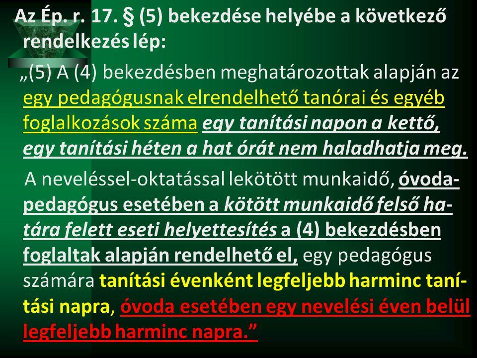 Az Ép. r. 17. § (5) bekezdése helyébe a következő rendelkezés lép: