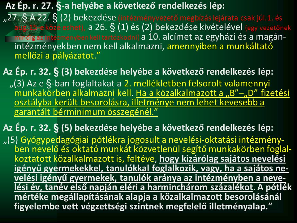 Az Ép. r. 27. §-a helyébe a következő rendelkezés lép: