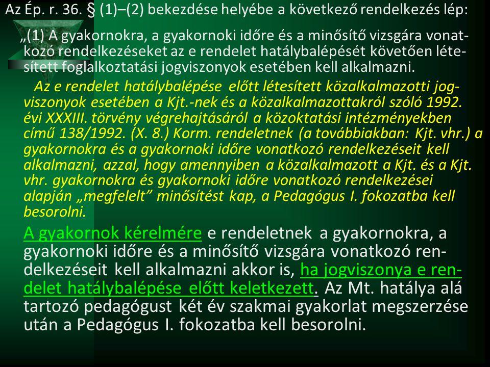 Az Ép. r. 36. § (1)–(2) bekezdése helyébe a következő rendelkezés lép: