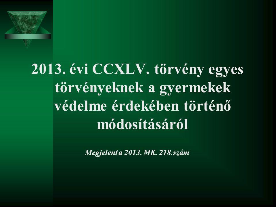 2013. évi CCXLV. törvény egyes törvényeknek a gyermekek védelme érdekében történő módosításáról
