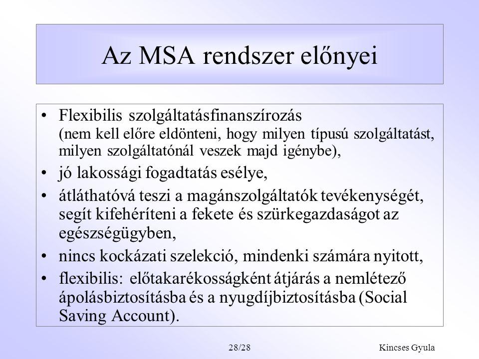 Az MSA rendszer előnyei