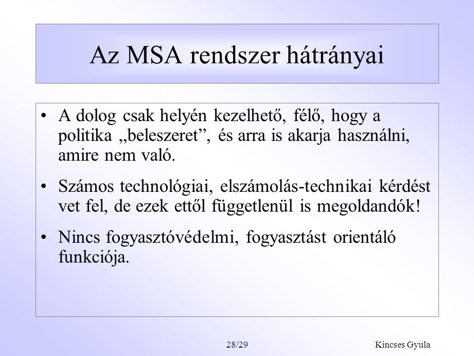 Az MSA rendszer hátrányai