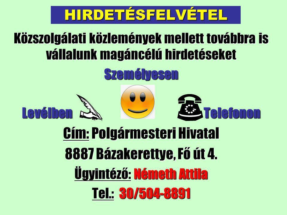 Cím: Polgármesteri Hivatal 8887 Bázakerettye, Fő út 4.