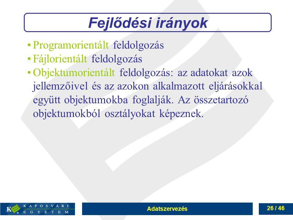Fejlődési irányok Programorientált feldolgozás