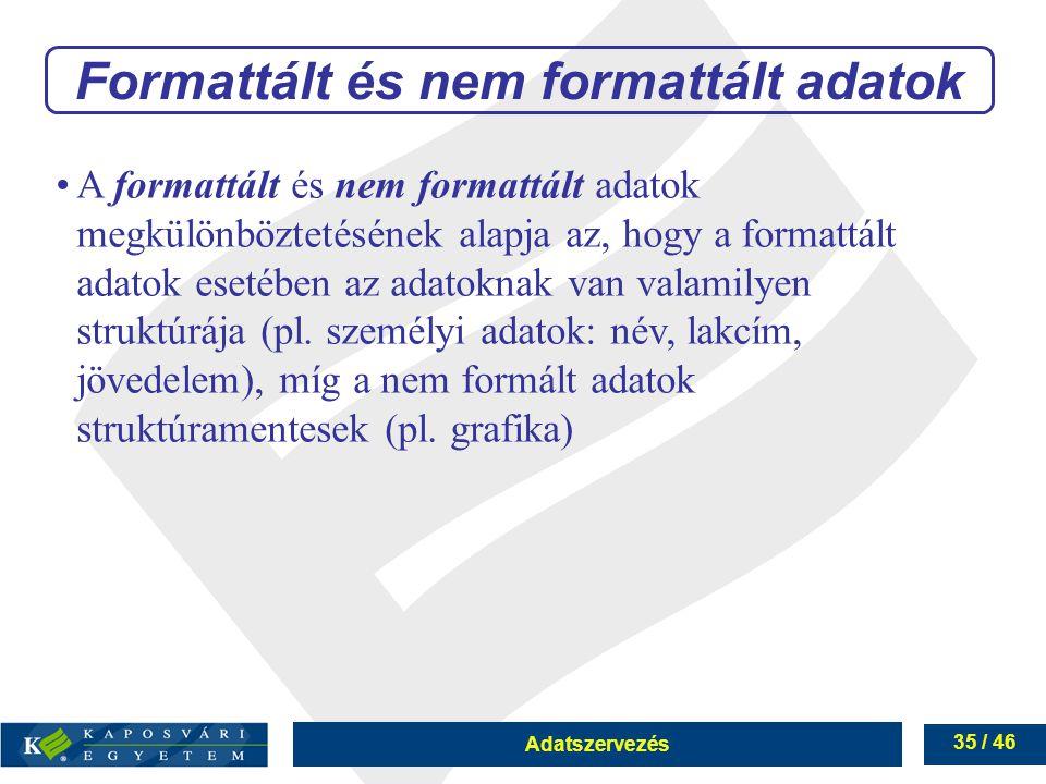 Formattált és nem formattált adatok