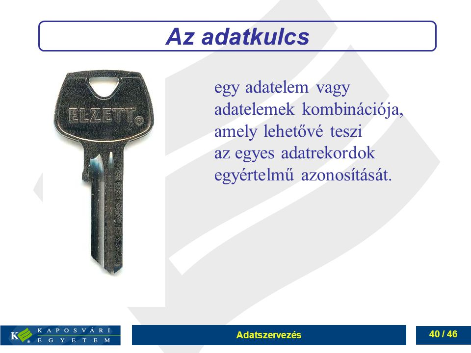Az adatkulcs egy adatelem vagy adatelemek kombinációja,