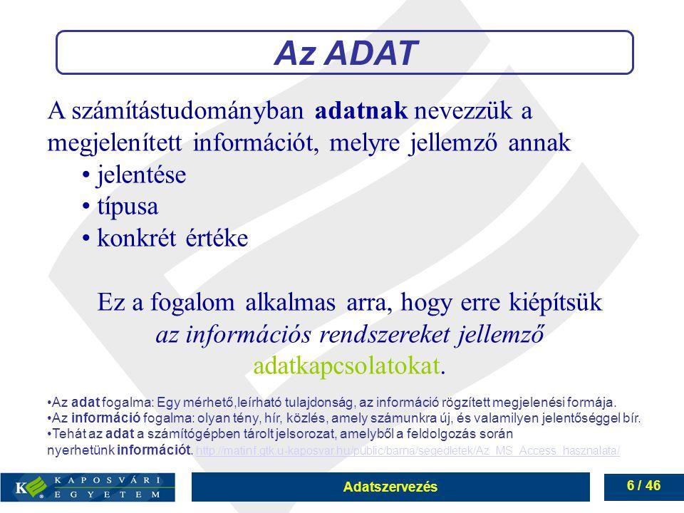 Az ADAT A számítástudományban adatnak nevezzük a megjelenített információt, melyre jellemző annak. • jelentése.