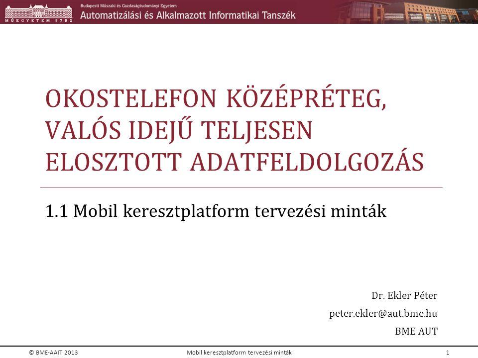 OKOSTELEFON KÖZÉPRÉTEG, VALÓS IDEJŰ TELJESEN ELOSZTOTT ADATFELDOLGOZÁS