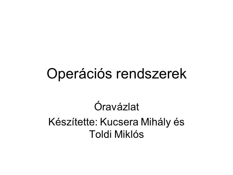 Óravázlat Készítette: Kucsera Mihály és Toldi Miklós