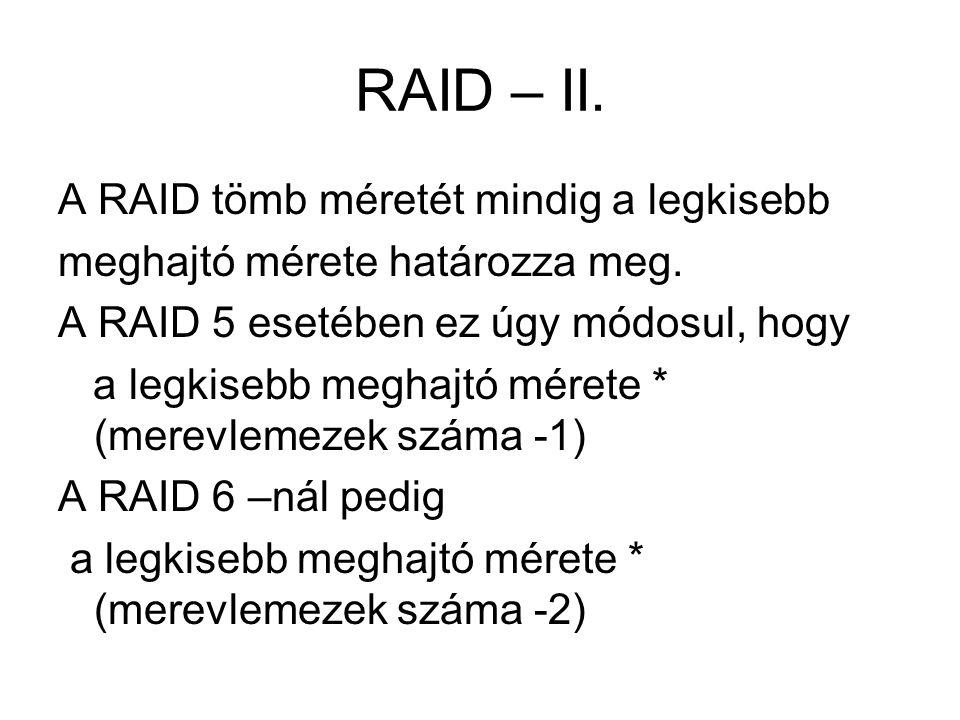 RAID – II. A RAID tömb méretét mindig a legkisebb