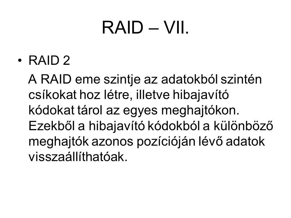 RAID – VII. RAID 2.