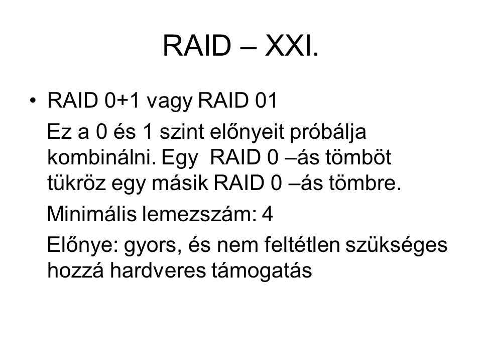 RAID – XXI. RAID 0+1 vagy RAID 01
