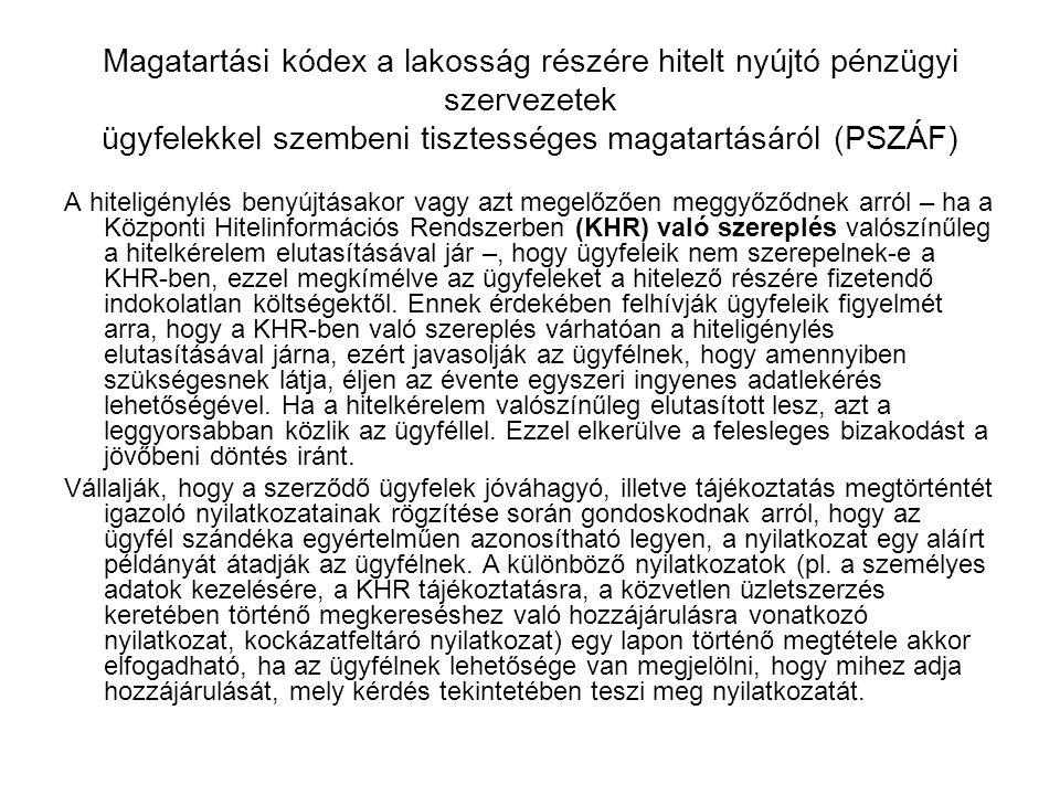 Magatartási kódex a lakosság részére hitelt nyújtó pénzügyi szervezetek ügyfelekkel szembeni tisztességes magatartásáról (PSZÁF)