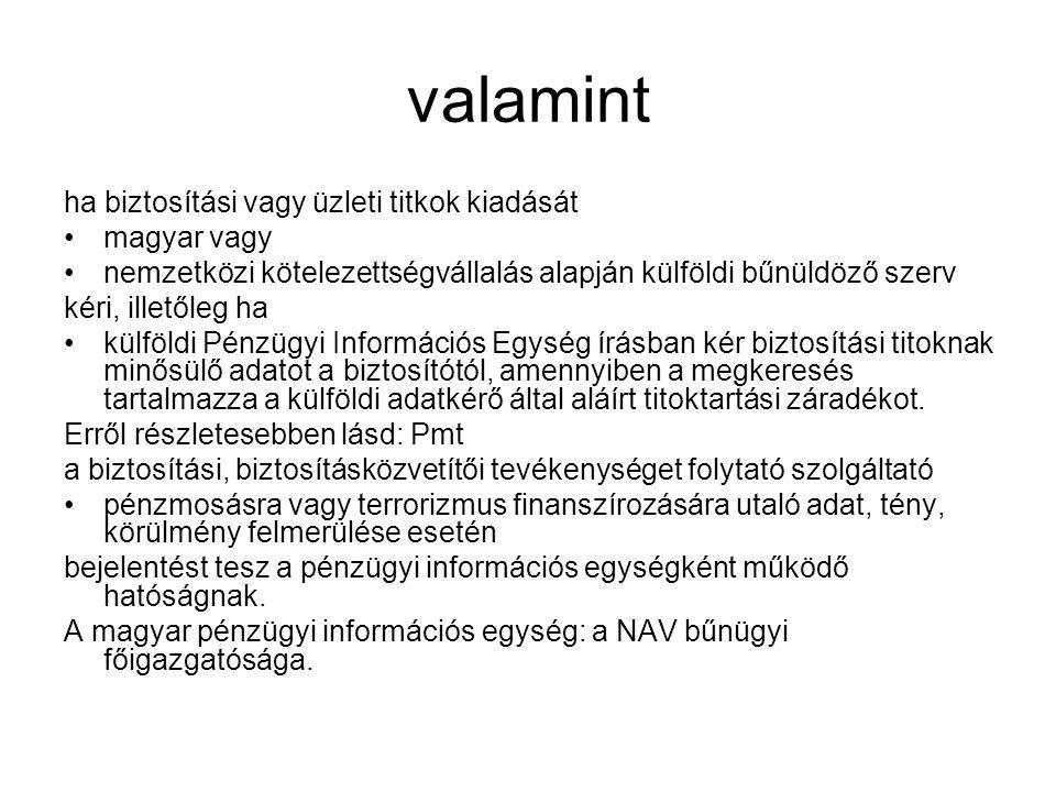valamint ha biztosítási vagy üzleti titkok kiadását magyar vagy