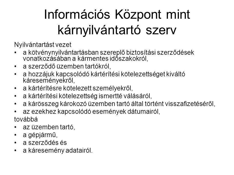 Információs Központ mint kárnyilvántartó szerv