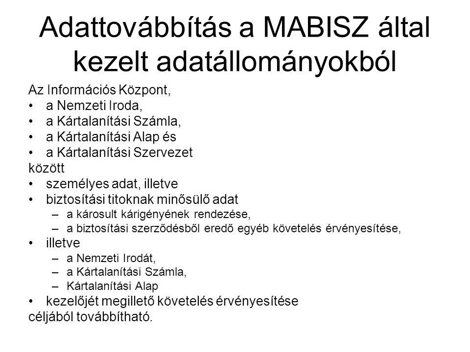 Adattovábbítás a MABISZ által kezelt adatállományokból