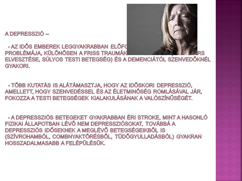 A depresszió – - az idős emberek leggyakrabban előforduló pszichés problémája, különösen a friss traumákat átélőknél (házastárs elvesztése, súlyos testi betegség) és a demenciától szenvedőknél gyakori.